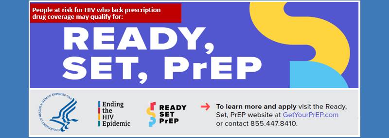 The HHS program, Ready, Set, PrEP, can help people who qualify have access to PrEP medications at no cost
